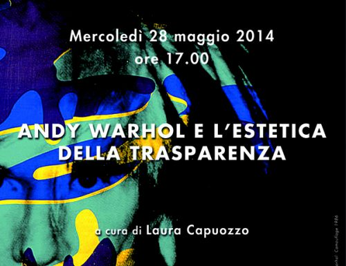 """Seminario """"Andy Warhol e l'estetica della trasparenza"""""""