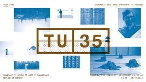 TU35 2016 – Guardare il mondo di oggi e immaginare quello di domani